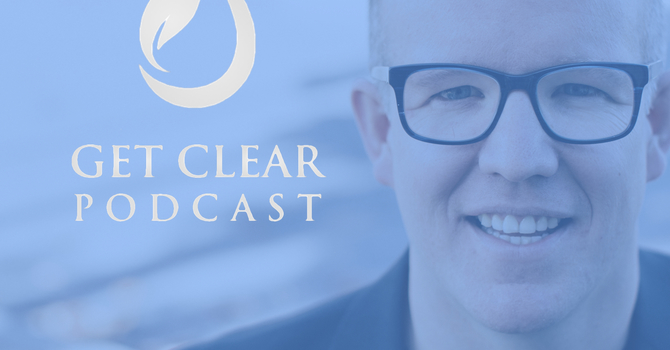 Introducing the Get Clear Podcast